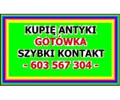 KUPIĘ ANTYKI / STAROCIE - PŁACĘ GOTÓWKĄ EXPRESS - / 603-567-304 / - SKUP !