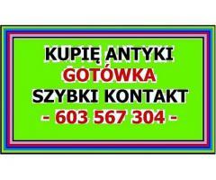 KUPIĘ ANTYKI - GOTÓWKA - SZYBKI KONTAKT - 603-567-304